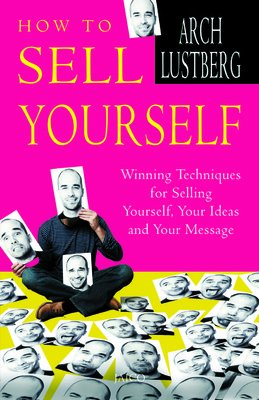 How to Sell Yourself: Arch Lustberg