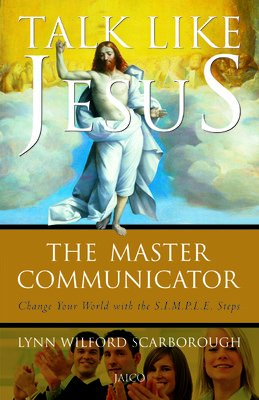 Talk Like Jesus: The Master Communicator: Lynn Wilford Scarborough