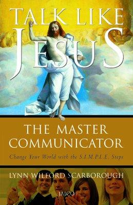 Talk Like Jesus: The Master Communicator: Lynn Wilford Scarborough