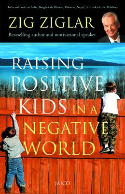 9788184950601: Raising Positive Kids in a Negative World