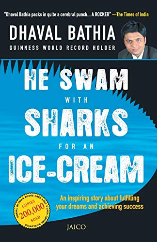 He Swam with Sharks for an Ice-cream: An Inspiring Story about Fulfilling Your Dreams and Achieving...