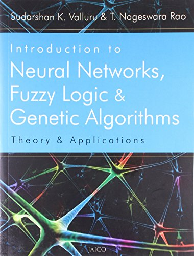 Introduction to Neural Networks, Fuzzy Logic &: Sudarshan K. Valluru;