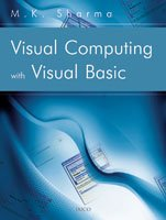 Visual Computing with Visual Basic (Paperback): M. K. Sharma