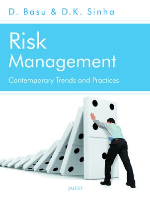 Risk Management: Contemporary Trends and Practices: D. Basu & D.K. Sinha