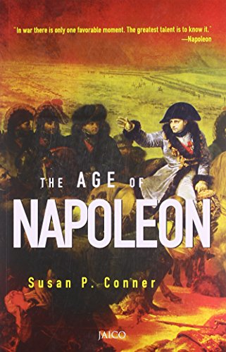 The Age of Napoleon (?In War There is Only One Favorable Moment. The Greatest Talent is to Know it....
