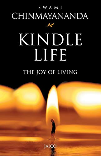 Kindle Life: The Joy Of Living (8184951515) by Swami Chinmayananda