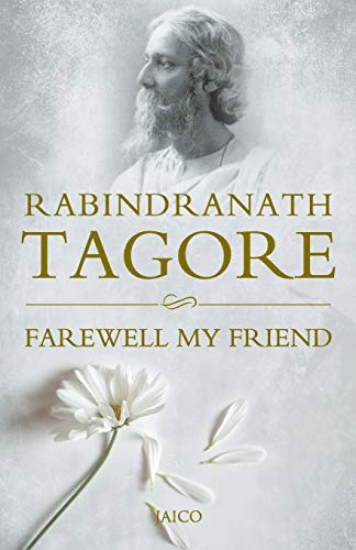 Farewell My Friend: Rabindranath Tagore