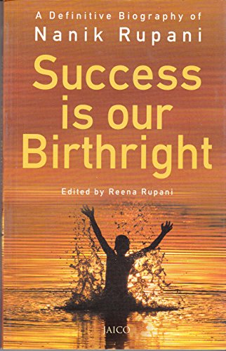 Success is our Birthright: A Definitive Biography