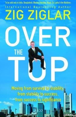 Over the Top: Moving from Survival to Stability, from Stability to Success, from Success to ...