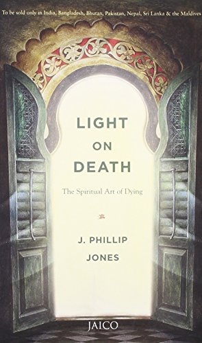 Light on Death: The Spiritual Art of Dying: J. Phillip Jones