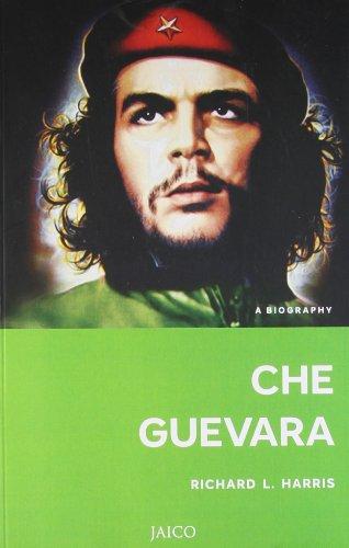 Che Guevara: A Biography: Richard L. Harris