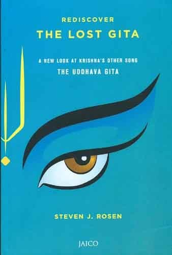 Rediscover the Lost Gita (818495252X) by Steven J. Rosen