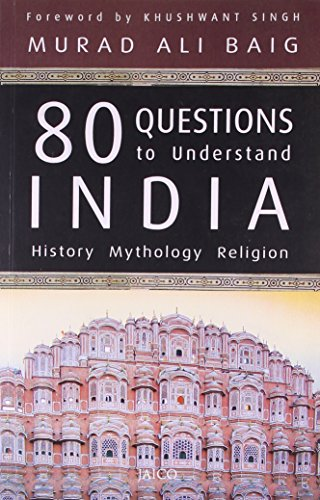 80 Questions to Understand India: History, Mythology, Religion: Murad Ali Baig (Author) & Khushwant...