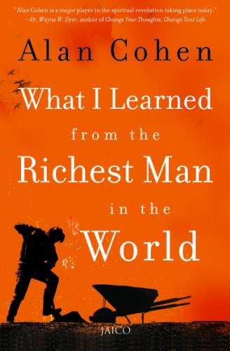 What I Learned from the Richest Man in the World: Alan Cohen
