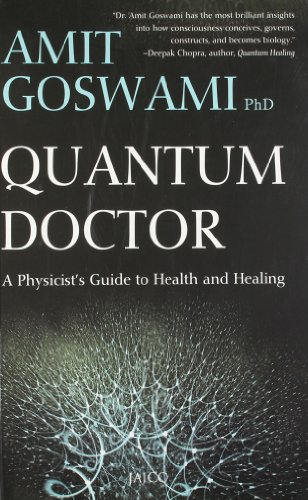 9788184952957: Quantum Doctor: A Physicist's Guide to Health and Healing