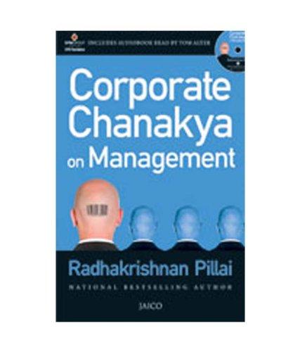 Corporate Chanakya on Management: Radhakrishnan Pillai