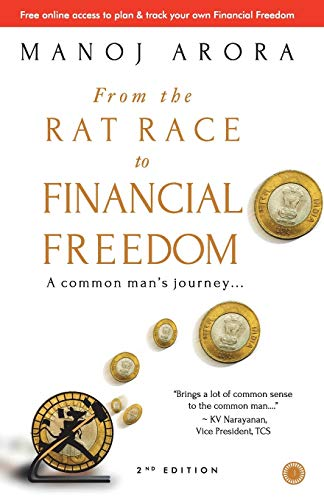 From the Rat Race to Financial Freedom: Arora Manoj