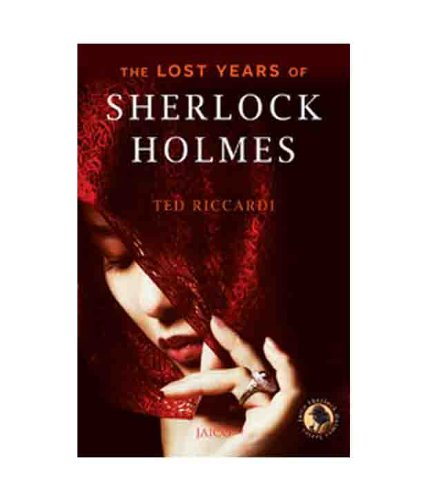 The Lost Years of Sherlock Holmes: Ted Riccardi