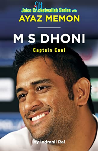 M S Dhoni: Captain Cool (Jaico Cricketwallah: Indranil Rai