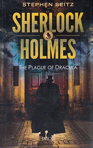 Sherlock Holmes: The Plague of Dracula: Stephen Seitz