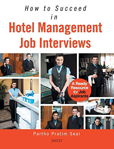 9788184957426: How to Succeed in Hotel Management Job Interviews