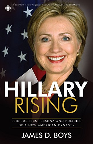 9788184958713: HILLARY RISING : POLITICS PERSONA AND POLICIES OF A NEW AMERICAN DYNASTY (ENGLISH )