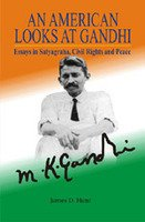 9788185002354: An American Looks at Gandhi: Essays in Satyagraha, Civil Rights and Peace