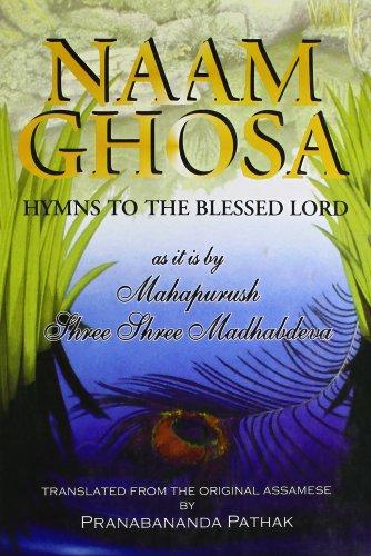 Naam Ghosa Hymns To The Blessed Lord__As it is by Mahapurush Three Three Madhabdeva