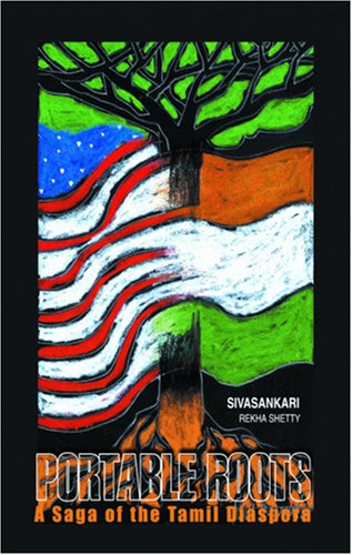 Portable Roots: A Saga of the Tamil Diaspora: Sivasankari; Transcreated By Rekha Shetty