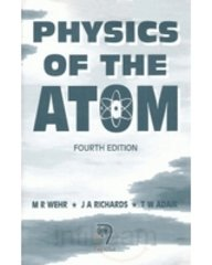 Physics of the Atom, Fourth Edition: M.R. Wehr, J.A. Richards & T.W. Adair (Eds)