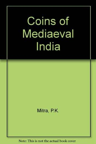 Coins of Medieval India: P.K. Mitra/ Sutapa Sinha