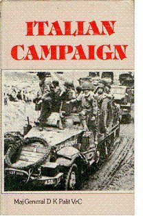 The Italian Campaign, 1943-45 ; An Analytical: Maj.Gen D.K, VrC