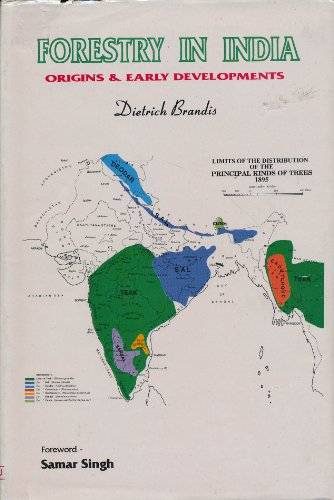 Forestry in India: Origins and Early Developments: Brandis, Dietrich