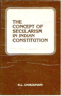 The concept of secularism in Indian constitution: Chaudhuri,R.L.