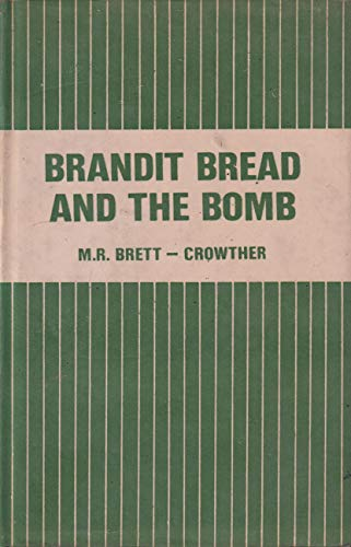 9788185024264: Brandt, bread, and the bomb: Reflexions on the world problematic