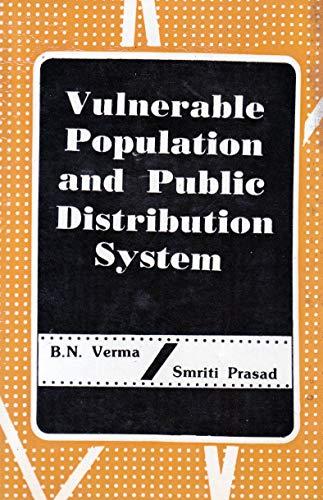 Vulnerable population & public distribution system: Verma,B.N.
