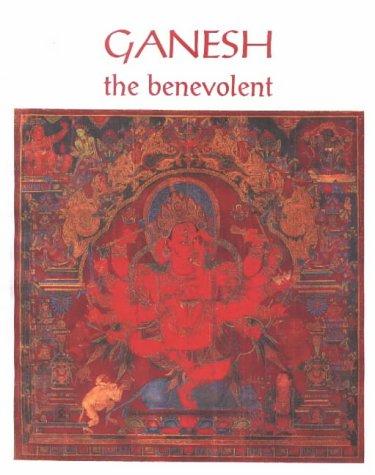 Ganesh: the benevolent: Pratapaditya Pal (Ed.)
