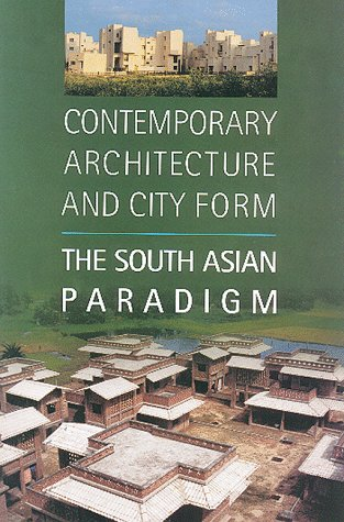 9788185026350: Contemporary Architecture and City Form, The South Asian Paradigm