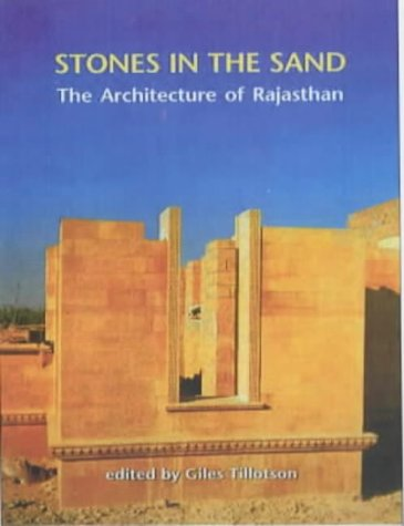 Stones in the Sand: The Architecture of Rajasthan (8185026521) by Tillotson, Giles