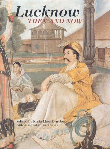 Lucknow: Then and Now: Rosie Llewellyn-Jones (ed.)