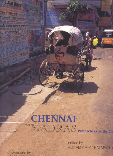 Chennai, Not Madras : Perspectives on the: A. R. Venkatachalapathy,
