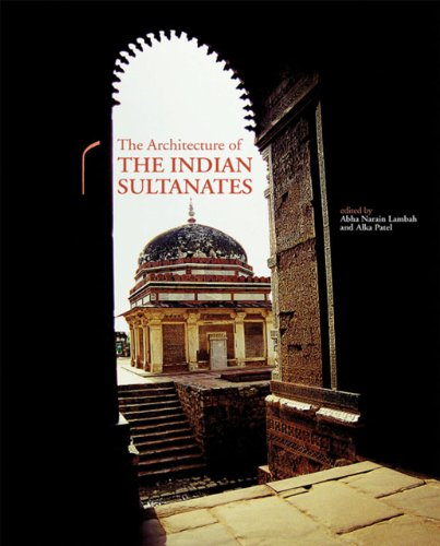 9788185026756: The Architecture of the Indian Sultanates