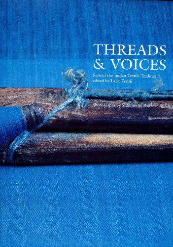 Threads & Voices Behind the Indian Textile: Tyabji, Laila &