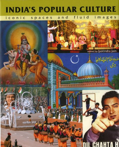 India's Popular Culture: Iconic Spaces and Fluid Images: Jain, Jyotindra