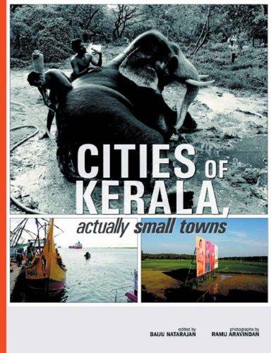 Cities of Kerala Actually Small Towns: Baiju Natarajan