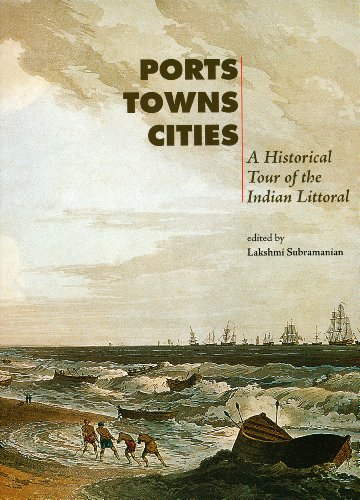 Ports, Towns, Cities: A Historical Tour of the Indian Littoral (Vol. 60 No. 2): Lakshmi Subramanian...