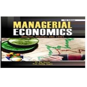 Managerial Economics: Analysis, Policies and Cases (Seventh Edition): Dr Raj Kumar,Prof. Kuldeep ...