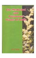The Medicinal and Poisonous Plants of India: Caius, J F