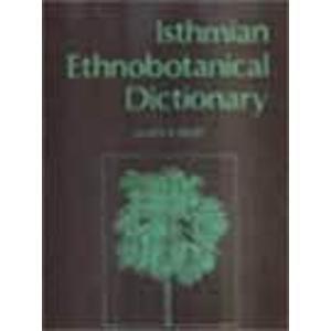 9788185046358: Isthmian ethnobotanical dictionary (Journal of economic and taxonomic botany)