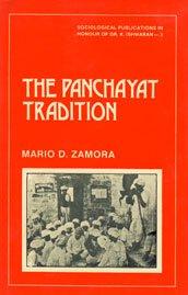 THE PANCHAYAT TRADITION: A NORTH INDIAN VILLAGE: ZAMORA, Mario D.
